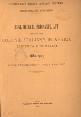 Leggi, decreti, ordinanze, atti relativi alle colonie italiane in Africa (Eritrea e Somalia) : 1882-1905