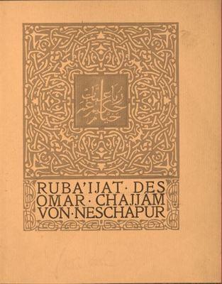 Ruba'ijat des Omar Chajjam von Neshapur / in deutsche verse ubertragen von G.D. Gribble