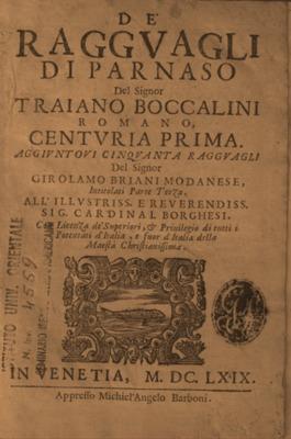 De' ragguagli di Parnaso del signor Traiano Boccalini romano, centuria prima e seconda : Aggiuntovi cinquanta ragguagli del signor Girolamo Briani modanese, intitolati parte terza