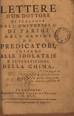 Lettere d'un dottore di Teologia dell'università di Parigi dell'Ordine dei predicatori intorno alle idolatrie e superstizioni della Cina