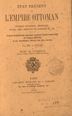 Etat présent de l'Empire Ottoman : Statistique, gouvernement, (...) d'apres le Salnameh (Annuaire imperial) pour l'année 1293 de l'hégire (1875-76) et les documents officiels les plus récents