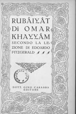 Rubaiyat di Omar Khayyam secondo la lezione di Edoardo Fitzgerald / traduzione di M. Chini