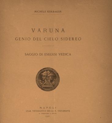 Varuna, genio del cielo sidereo : Saggio di esegesi vedica