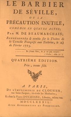 Le barbier de Séville, ou la précaution inutile, comédie en quatre actes par M. de Beaumarchais ; représentée et tombée sur le théâtre de la Comédie française aux Tuileries, le 23 de février 1775. – Quatrieme edition