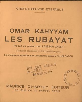 Les Rubayat / traduit du persan par E'tessam Zadeh ; enluminure et encadrement du peintre persan Taher Zadeh